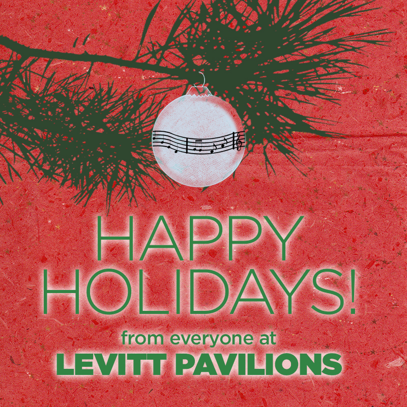 Happy Holidays from Levitt Pavilions