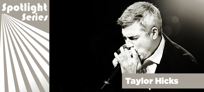 Spotlight_Series_Taylor Hicks