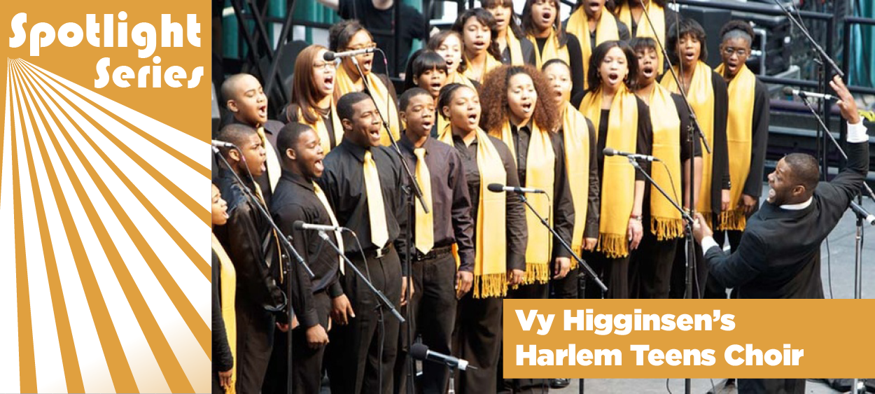Spotlight_Series_Vy Higginsens Harlem Teens Choir