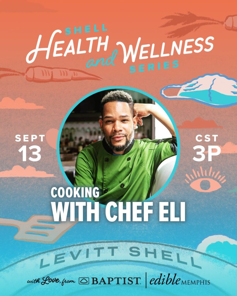 A promo of a free online cooking class with Memphis-based Chef Eli, part of Levitt Shell's Health + Wellness Series